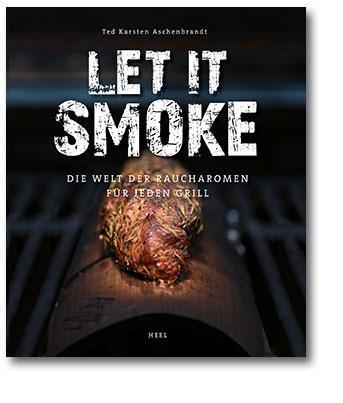 Grillbuch LET IT SMOKE - DIE WELT DER RAUCHAROMEN