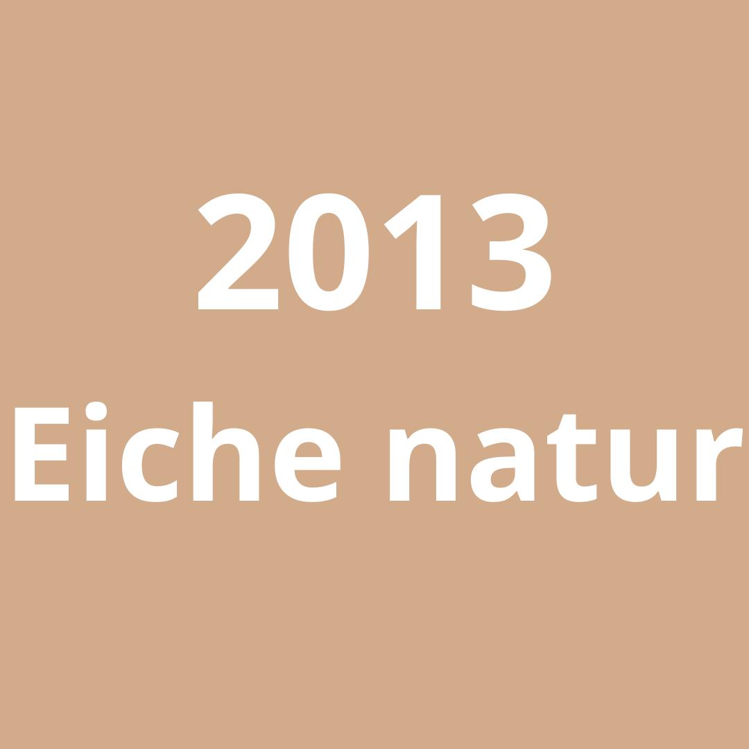 2013 Eiche natur